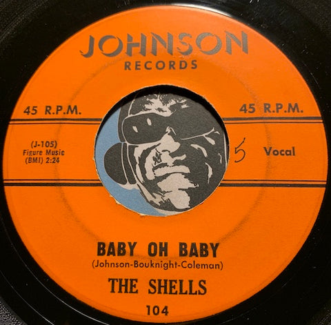 Shells - Baby Oh Baby b/w What In An Angels Eyes - Johnson #104 - Doowop - East Side Story
