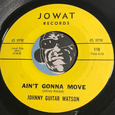 Johnny Guitar Watson – Ain't Gonna Move b/w Baby Don't Leave – Jowat #118 - Northern Soul - R&B Blues