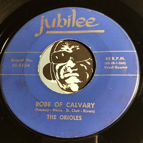 Orioles - Rose Of Calvary b/w There's No One But You - Jubilee #5134 - Doowop