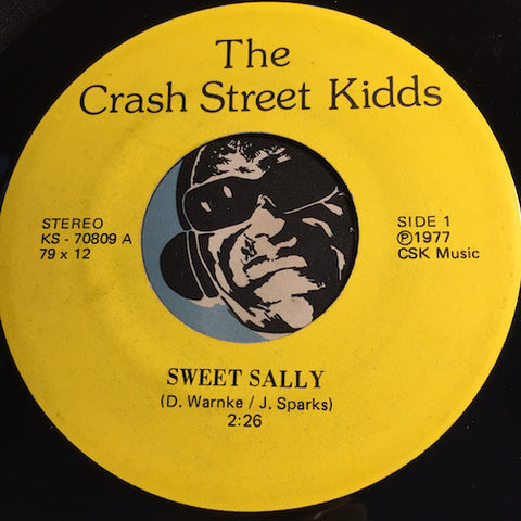 Crash Street Kidds - Sweet Sally b/w I Don't Love You Anymore - KS #70809 - Punk
