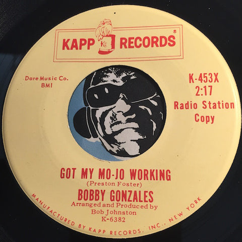 Bobby Gonzales - Got My Mo-Jo Working b/w That Lucky Old Sun - Kapp #453 - R&B
