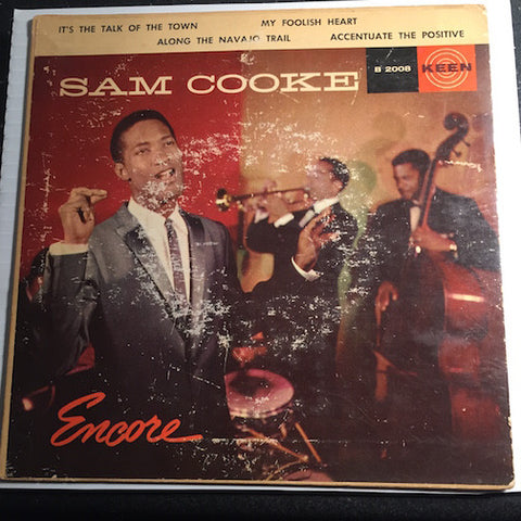 Sam Cooke - Encore EP - It's The Talk Of The Town b/w Along The Navajo Trail b/w My Foolish Heart - Accentuate The Positive - Keen #2008 - Soul