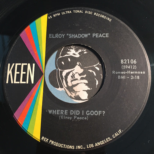 Elroy Shadow Peace - Where Did I Goof b/w Yeah Baby - Keen #82106 - R&B Soul