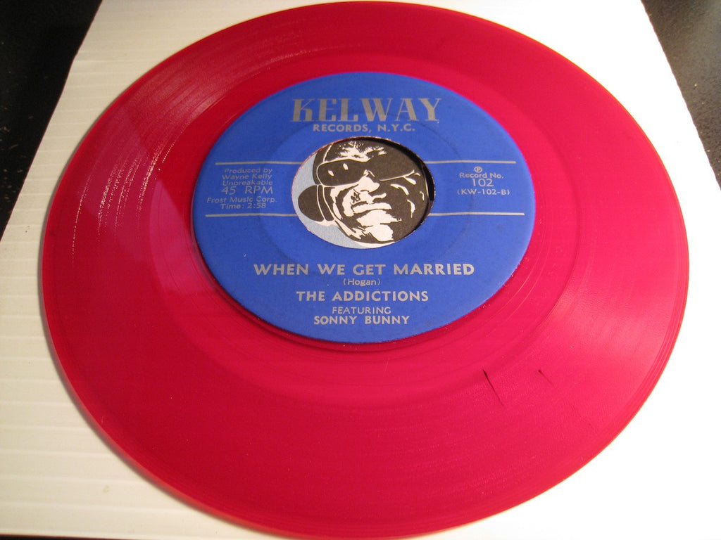 Addictions w/ Sonny Bunny - When We Get Married b/w Daddy's Home - red vinyl - Kelway #102 - Doowop / Colored Vinyl