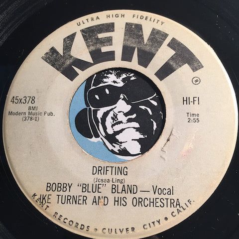 Bobby Blue Bland  - Drifting b/w Love You Baby - Kent #378 - R&B