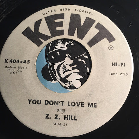 Z.Z. Hill - You Don't Love Me b/w If I Could Do It All Over - Kent #404 - Northern Soul