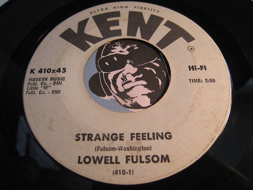 Lowell Fulsom - Strange Feeling b/w What's Gonna Be - Kent #410 - Blues