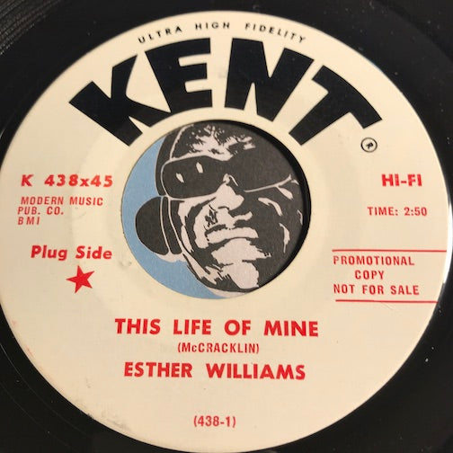 Esther Williams - This Life Of Mine b/w Its O.K. - Kent #438 - R&B