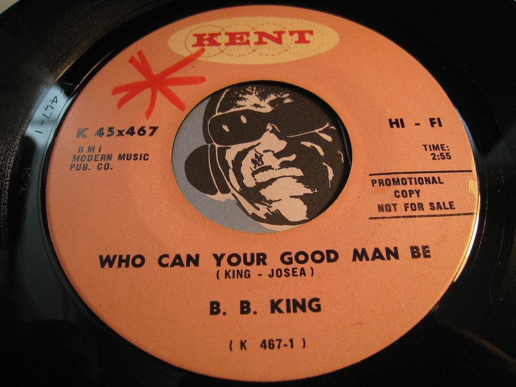 B.B. King - Who Can Your Good Man Be b/w Treat Me Right - Kent #467 - R&B