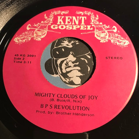 BPS Revolution - Mighty Clouds Of Joy b/w Fill My Cup - Kent Gospel #3001 - Gospel Soul