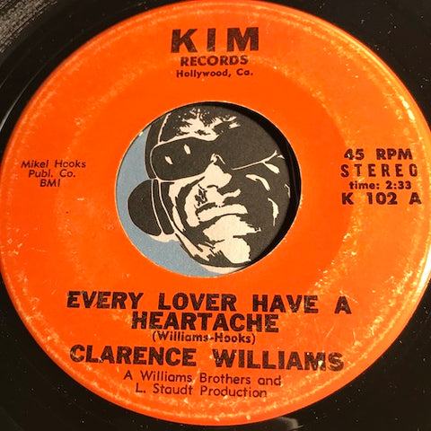 Clarence Williams - Every Lover Have A Heartache b/w Let's Make A New Start - Kim #102 - Soul