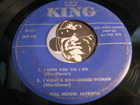 Bull Moose Jackson - I Love You Yes I Do - I Want A Bow-Legged Woman b/w All My Love Belongs To You - Little Girl Don't Cry - King EP #211 - R&B
