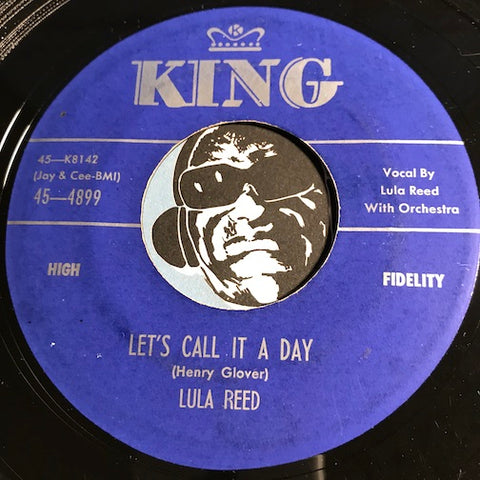 Lula Reed - Let's Call It A Day b/w I'll Drown In My Tears - King #4899 - R&B