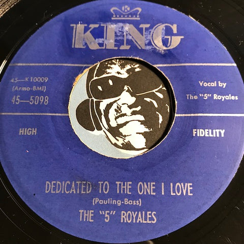 5 Royales - Dedicated To The One I Love b/w Don't Be Ashamed - King #5098 - Doowop - R&B Rocker
