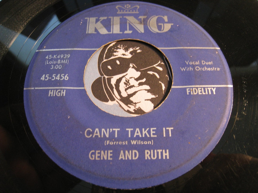 Gene and Ruth - Can't Take It b/w Ooh Oops - King #5456 - R&B