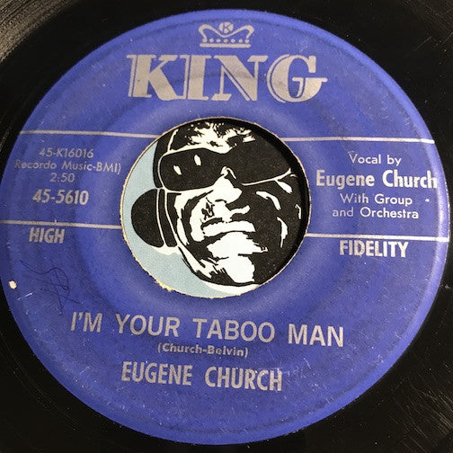 Eugene Church - I'm Your Taboo Man b/w Light Of The Moon - King #5610 - R&B Soul