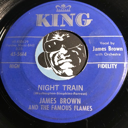 James Brown & Famous Flames - Night Train b/w Why Does Everything Happen To Me - King #5614 - R&B Soul - Funk
