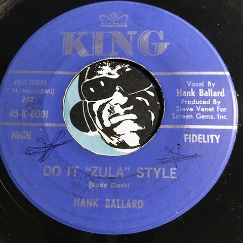 Hank Ballard - Do It Zula Style b/w I'm Just A Fool (And Everybody Knows) - King #6001 - R&B Soul