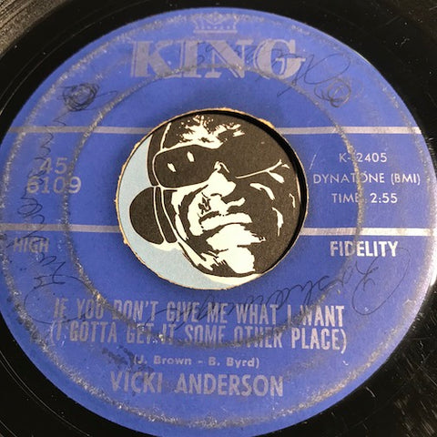 Vicki Anderson - If You Don't Give Me What I Want (I Gotta Get It Some Other Place) b/w Tears Of Joy - King #6109 - Funk