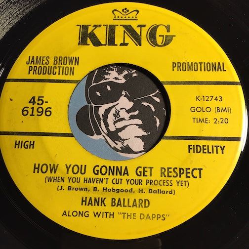 Hank Ballard & Dapps - How You Gonna Get Respect b/w same - King #6196 - Funk