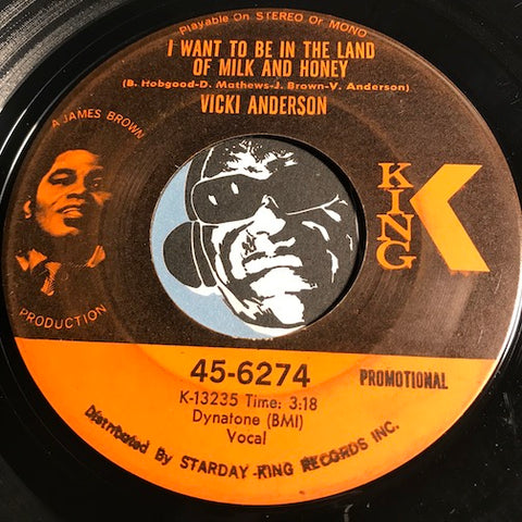 Vicki Anderson - I Want To Be In The Land Of Milk And Honey b/w same - King #6274 - Funk