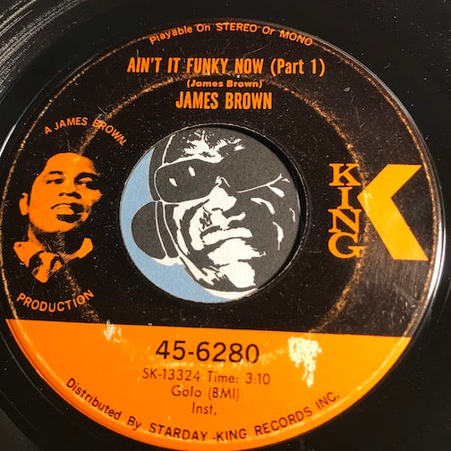 James Brown - Ain't It Funky Now pt.1 b/w pt.2 - King #6280 - Funk