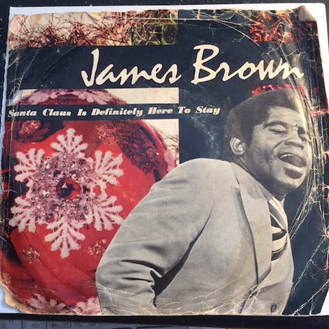 James Brown - Santa Claus Is Definitely Here To Stay b/w same (instrumental) - King #6340 - Funk - Christmas / Holiday