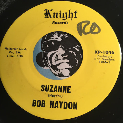 Bob Haydon - Suzanne b/w Gonna Go (Gonna Leave Ya) - Knight #1046 - Teen
