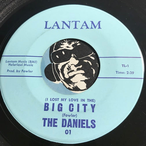 Daniels - (I Lost My Love In The) Big City b/w Finally - Lantam #01 - Doowop - Northern Soul