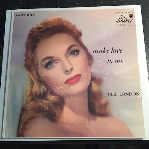 Julie London Make Love To Me part 1 - If I Could Be With You - It's Good To Want You Bad b/w You're My Thrill - Lover Man - Liberty #3060 - Jazz