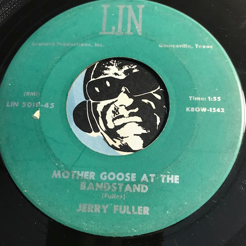 Jerry Fuller - Mother Goose At The Bandstand b/w Lipstick And Rouge - Lin #5019 - Teen - Rockabilly