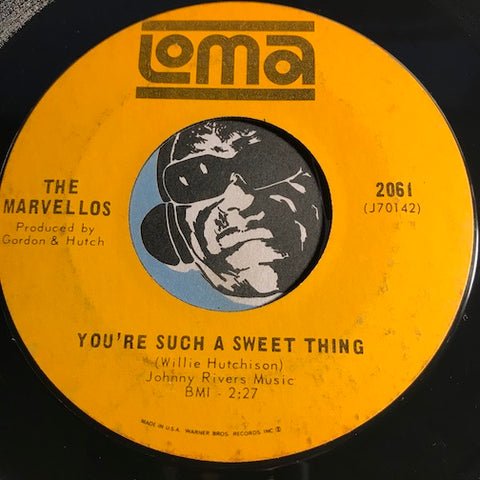 Marvellos - You're Such A Sweet Thing b/w Why Do You Want To Hurt The One That Loves You - Loma #2061 - Northern Soul