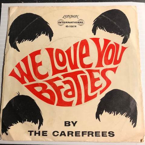 Carefrees - We Love You Beatles b/w Hot Blooded Lover - London International #10614 - Rock n Roll