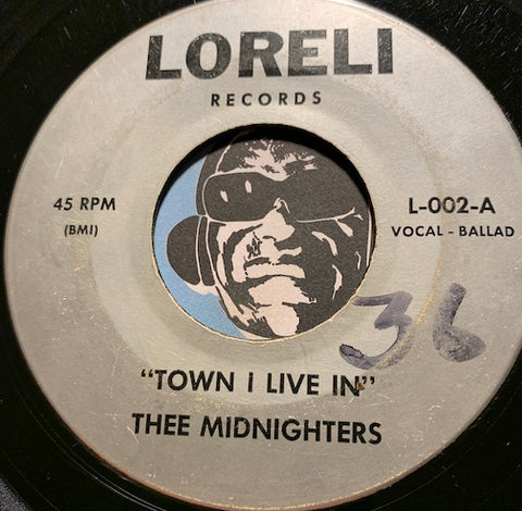Thee Midniters - Thee Midnighters - Town I Live In b/w Dreaming Casually - Loreli #002 - Chicano Soul - East Side Story