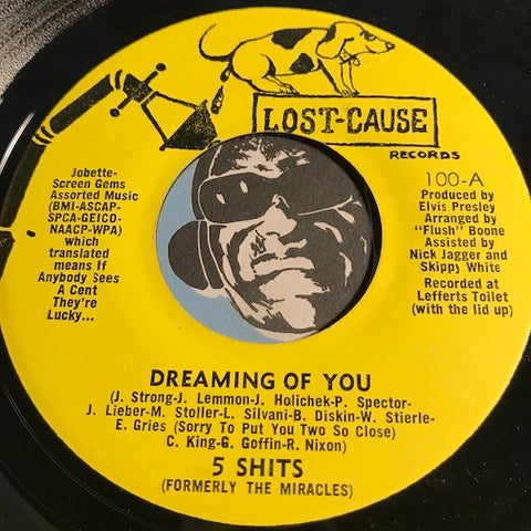 5 Shits - Dreaming Of You b/w Let Me Tell You - Lost Cause #100 - Doowop