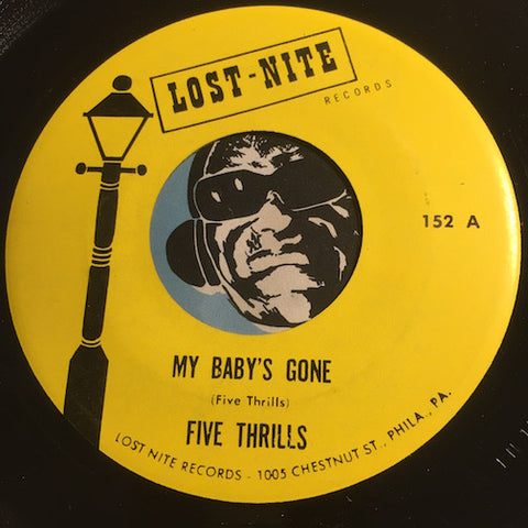 Five Thrills - My Baby's Gone b/w Feel So Good - Lost Nite #152 - Doowop Reissues - FREE (one per customer please)