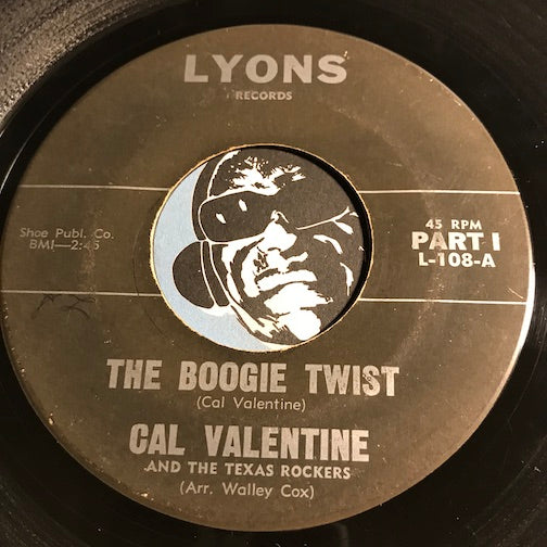 Cal Valentine & Texas Rockers - The Boogie Twist pt.1 b/w pt.2 - Lyons #108 - Rockabilly - R&B Rocker