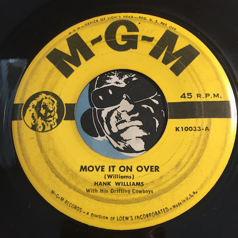 Hank Williams - Move It On Over b/w (Last Night) I Heard You Crying In Your Sheep - MGM #10033 - Country