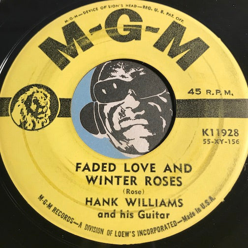 Hank Williams - Faded Love And Winter Roses b/w Please Don't Let Me Love You - MGM #11928 - Country