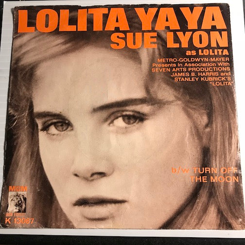 Sue Lyon - Stanley Kubrick - Lolita Ya Ya b/w Turn Off The Moon - MGM #13067 - Rock n Roll