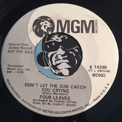 Four Leaves - Don't Let The Sun Catch You Crying b/w same - MGM #14399 - Psych Rock