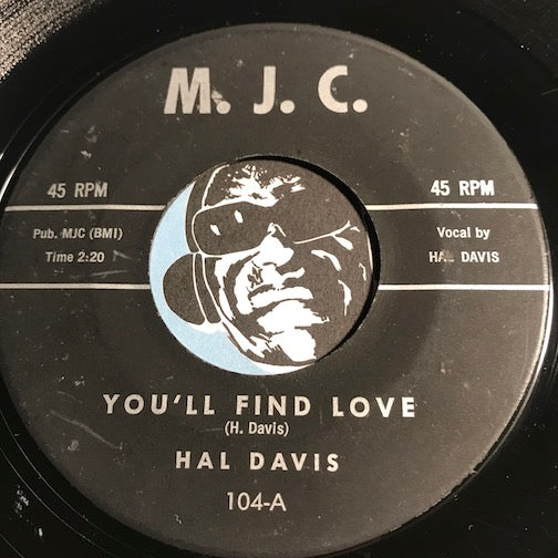 Hal Davis - You'll Find Love b/w I'll Tell It - M.J.C. #104 - Doowop - R&B