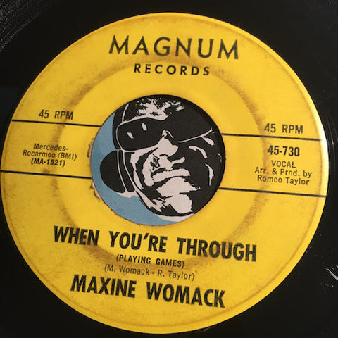 Maxine Womack - When You're Through (Playing Games) b/w Hello Lover - Goodbye - Magnum #730 - R&B Soul