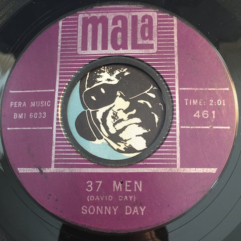 Sonny Day - 37 Men b/w No Letter Today - Mala #461 - Popcorn Soul - R&B
