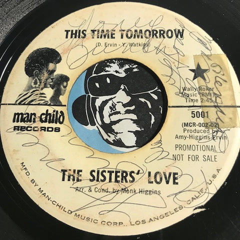 Sisters Love - This Time Tomorrow b/w I Know You Love Me - Man-Child #5001 - Modern Soul
