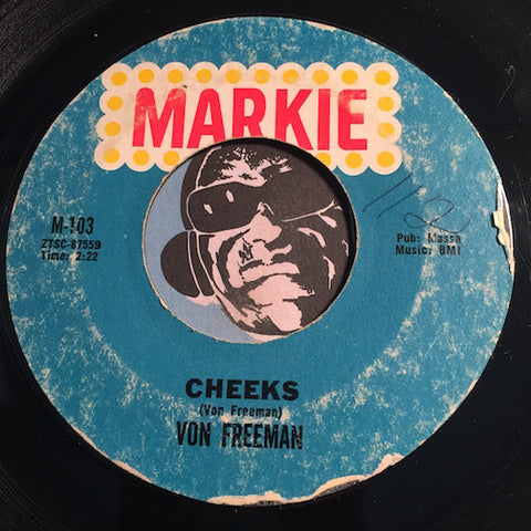 Von Freeman - Cheeks b/w When You Love Someone - Markie #103 - R&B Instrumental