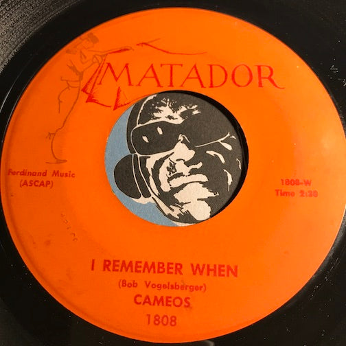 Cameos - I Remember When b/w We'll Still Be Together - Matador #1808 - Doowop