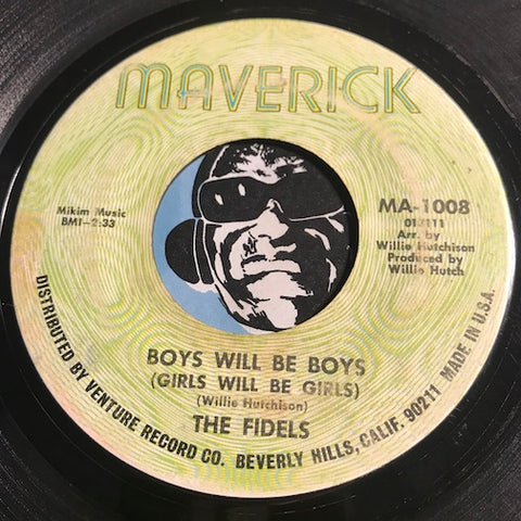 Fidels - Boys Will Be Boys (Girls Will Be Girls) b/w I Want To Thank You - Maverick #1008 - Northern Soul