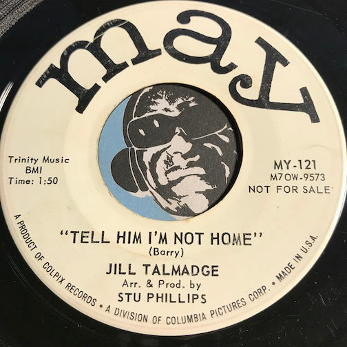 Jill Talmadge - Tell Him I'm Not Home b/w The Quiet Boy - May #121 - Popcorn Soul