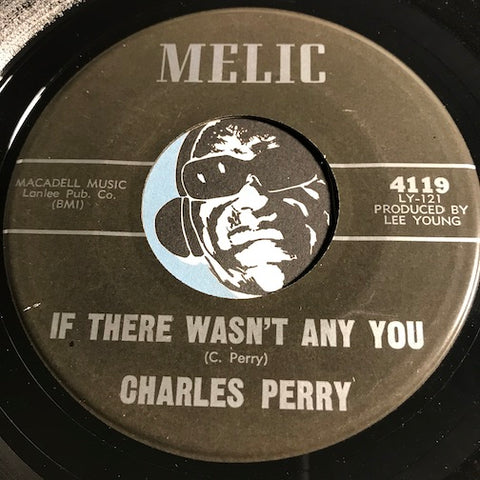 Charles Perry - If There Wasn't Any You b/w I'll Walk Through The Darkness - Melic #4119 - Northern Soul - Doowop